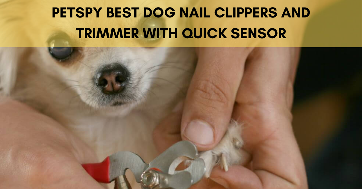 Petspy Best Nail Clipper with sensor